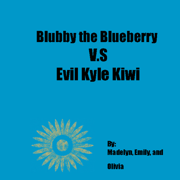 Blubby the Blueberry vs. Evil Kyle Kiwi
