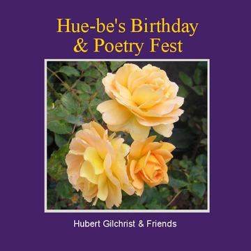 Hue-be's Birthday & Poetry Fest