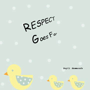 Respect gets you far!