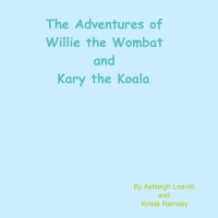 The Adventures of WIllie the Wombat and Kary the Koala