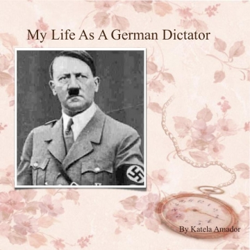 My life as a german dictator