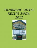 Thornloe Cheese Recipe Book