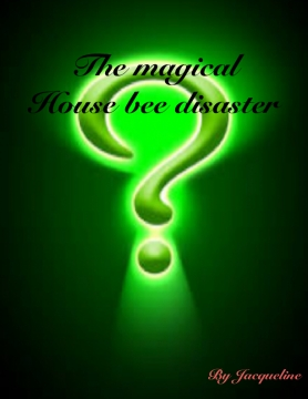 The magical house bee disaster