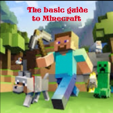 The basic guide to Minecraft