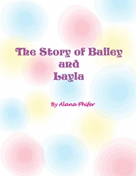 The Story of Baily and Layla