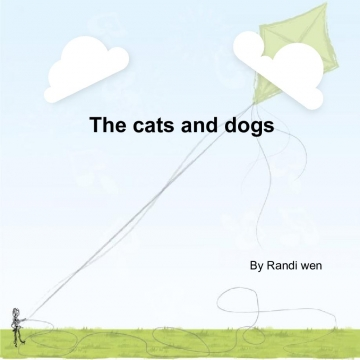 The cats and dogs