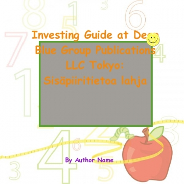 Investing Guide at Deep Blue Group Publications LLC Tokyo: Sisäpiiritietoa lahja