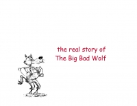 The Real Story of the Big Bad Wolf