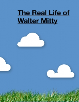 The Real Life of Walter Mitty