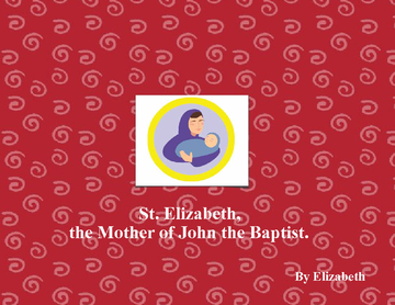 St. Elizabeth, the Mother of John the Baptist