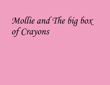 Mollie & The big box of Crayons