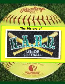 THe History of HARD Senior Softball