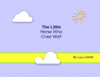 The little horse who cried wolf