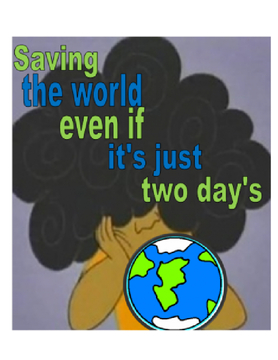 How To Save The World In Just Two Day's