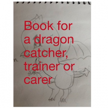 Book for a dragon catcher, trainer or carer