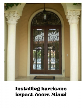 Advantages you can get by installing hurricane impact doors Miami