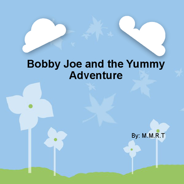 Bobby Joe and the Yummy Adventure