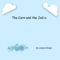 The Corn and the Bowl of Jell-o