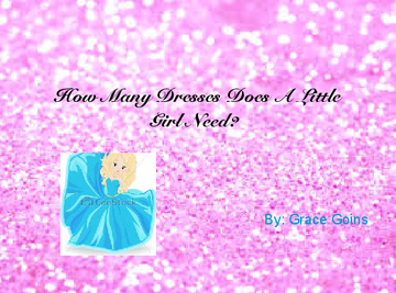 How Many Dresses Does A Little Girl Need?