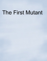 The First Mutant