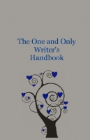 The One and Only Writer's Handbook