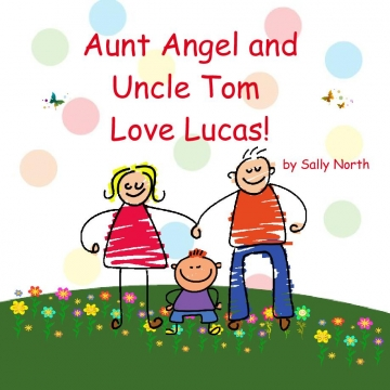 Aunt Angel and Uncle Tom Love Lucas!
