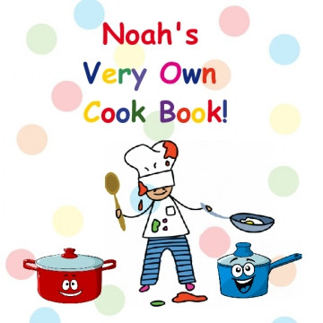 Noah's Very Own Cook Book!