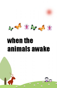 when the animals awake