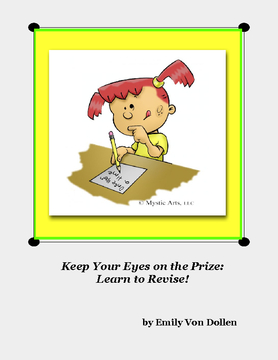 Keep Your Eyes on the Prize- Learn to Revise!