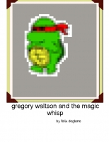 gregory waltson and the magic whisp
