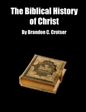 The Biblical History of Christ