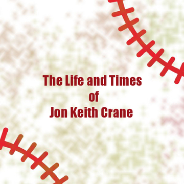 The Life and Times of Jon Keith Crane