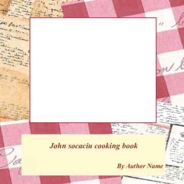 John socaciu recipe book