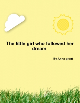 The little girl who followed her dreams