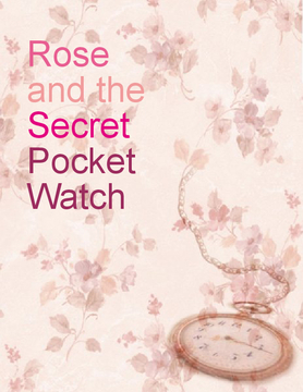 Rose and The Secret Pocket Watch