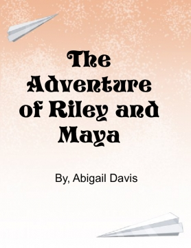 The Adventure Of Riley And Maya