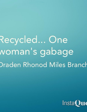Recycled.. One woman's garbage