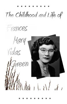 The Childhood and Life of Frances Mary Vidas Green