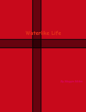 Waterlike Life