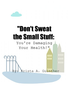 Don't Sweat the Small Stuff, It's Causing You Harm!