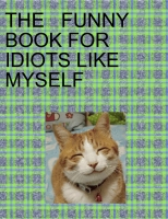The funny book for idiots like myself