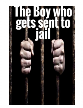 The Boy who goes to Jail