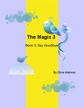 The Magix 3: Say Goodbye