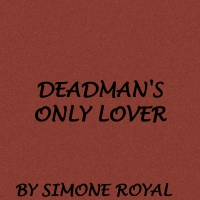 A Deadman's Only Lover