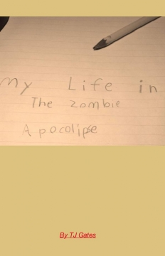 My life in the zombie apocalypse