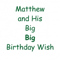 Matthew and His Big, Big Birthday Wish