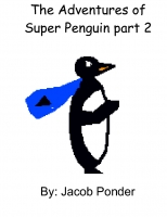 The Adventures of Super Penguin #3!