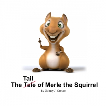 The Tail of Merle the Squirrel