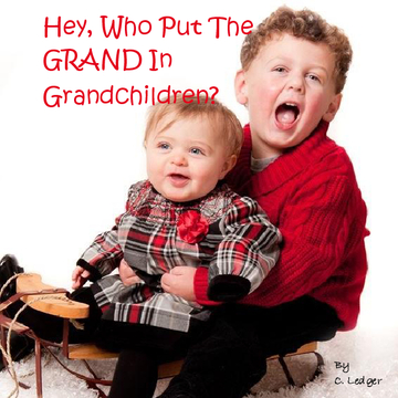 Who Put The GRAND In Grandchildren?