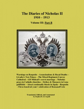 The Diaries of Nicholas II -1910-1913, Volume III: Part B